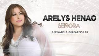 Señora - Arelys Henao,música popular colombiana.
