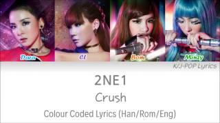 2NE1 (????) - Crush Colour Coded Lyrics (Han/Rom/Eng)