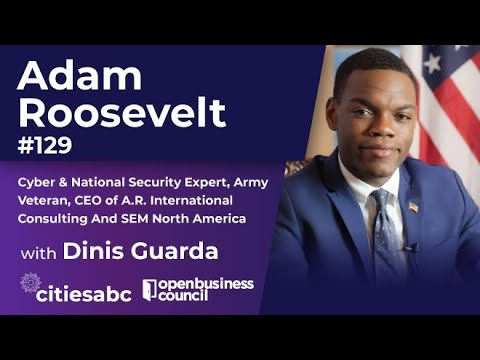 Adam Roosevelt, Cyber & National Security Expert, Army Veteran, CEO of A.R. International Consulting