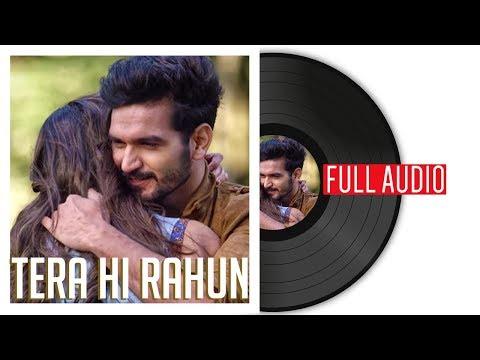 Gajendra Verma | Tera Hi Rahun | Full Audio | Tera Ghata
