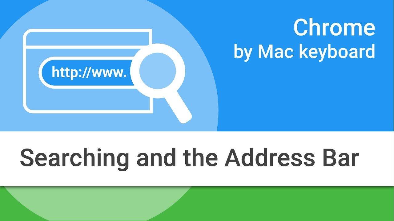 Navigating Chrome on Mac by Keyboard: Searching and the Address Bar