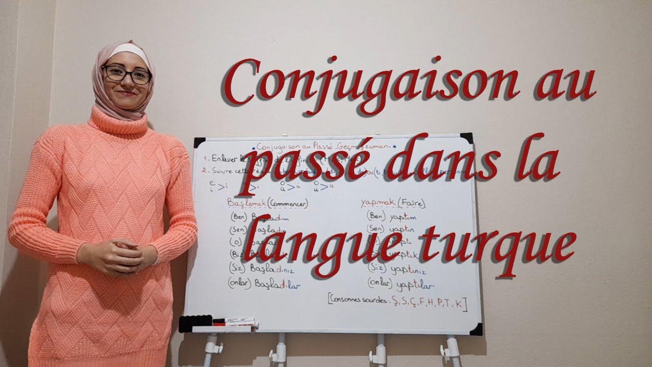 Lecon N18 Comment Conjuguer Un Verbe Au Passe Defini Dans La Langue Turc Apprendre Le Turc Youtube