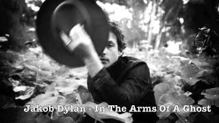 "Jakob Dylan -  ""In The Arms Of A Ghost"""