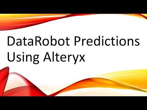 DataRobot Predictions Using Alteryx