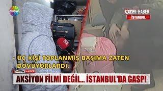 Aksiyon filmi değil... İstanbul'da gasp!