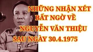 Những nhận xét bất ngờ về tổng thống Nguyễn Văn Thiệu của những người thân cận ông
