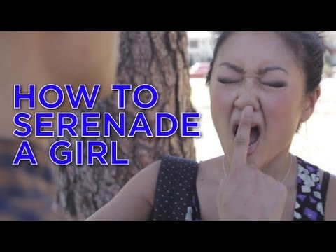 How to Serenade a Girl  The Fu