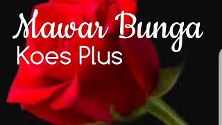 Mawar Bunga ⚘🌷 by Koes Plus (Lyrics)