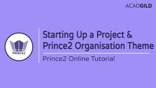 Starting Up a Prince2 Project Process | Prince2 Organization Theme Tutorial | Prince2 Certification