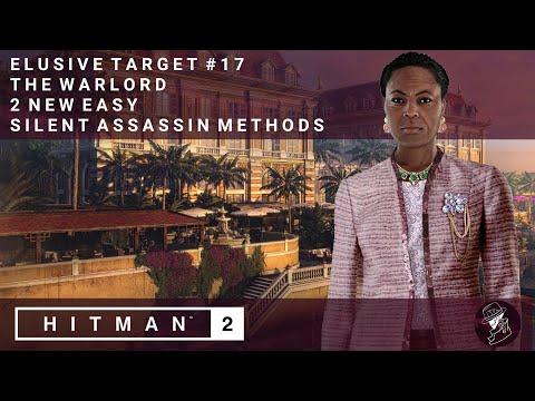 HITMAN 2   Elusive Target #17   The Warlord   2 Easy Silent Assassin Methods   Walkthrough