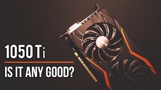 NVIDIA GTX 1050 Ti Review - A Budget Powerhouse!?