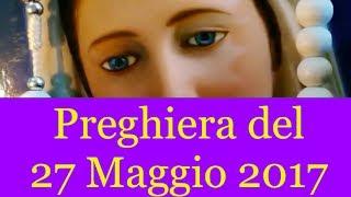 Preghiera del 27 Maggio 2017 | La luce di Maria