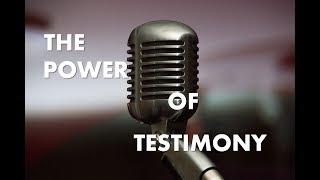 Sermon 06/24/18: The Power of Testimony - Audio Sermon