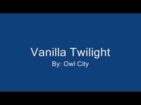Vanilla Twilight - Owl City + Lyrics