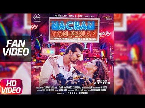 Nachan Ton Pehlan (Fan Video) | Yuvraj Hans | Jaani | B Praak | Latest Punjabi Song 2018