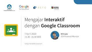 Indonesia Edu Webinars: Mengajar Interaktif dengan Google Classroom