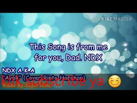 Ayah - Rinto Harahap ( NDX COVER )