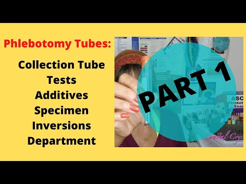how-to:-(part-1)-phlebotomy-tubes;-inversions,-additives,-specimen-etc.