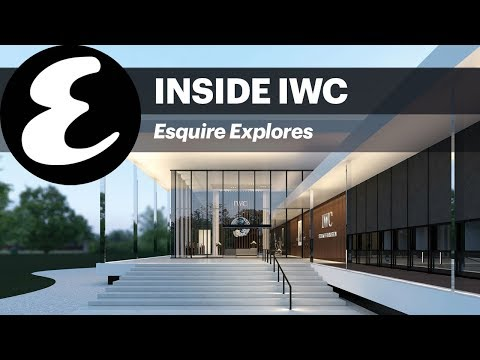 Inside IWC's new Manufacture in Schaffhausen #EsquireExplores