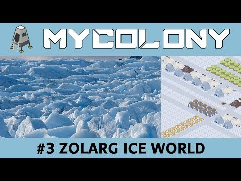 Zolarg ICE WORLD - My Colony Game Guide  | Ep 3 | 0.43 Update