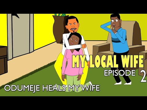 Download My Local Wife 2 - Odumeje delivers my wife