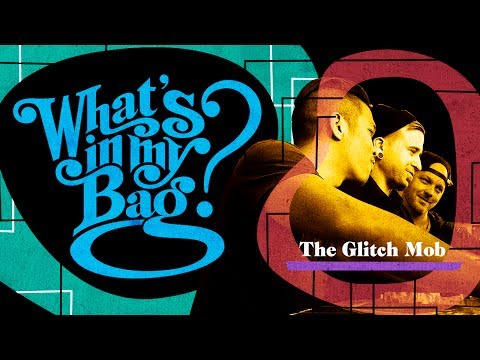 The Glitch Mob - What's In My Bag?