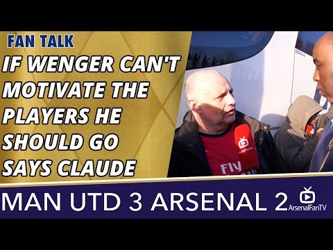 If Wenger Can't Motivate The Players He Should Go says Claude | Man Utd 3 Arsenal 2