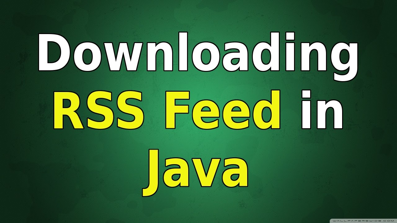 How to download RSS Feed from any website using ROME library in java