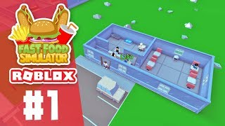 BUILDING MY OWN RESTAURANT - Roblox Fast Food Simulator #1