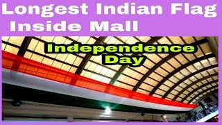 Independence Day 2018 Longest Indian Flag Video / Longest Indian Flag Inside Shopping Mall 2018