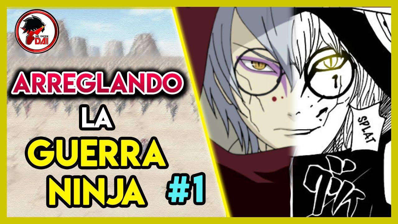 Naruto: ARREGLANDO la GUERRA NINJA ( Parte 1)