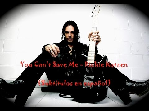 (Subtítulos en español) You Can't Save Me - Richie Kotzen
