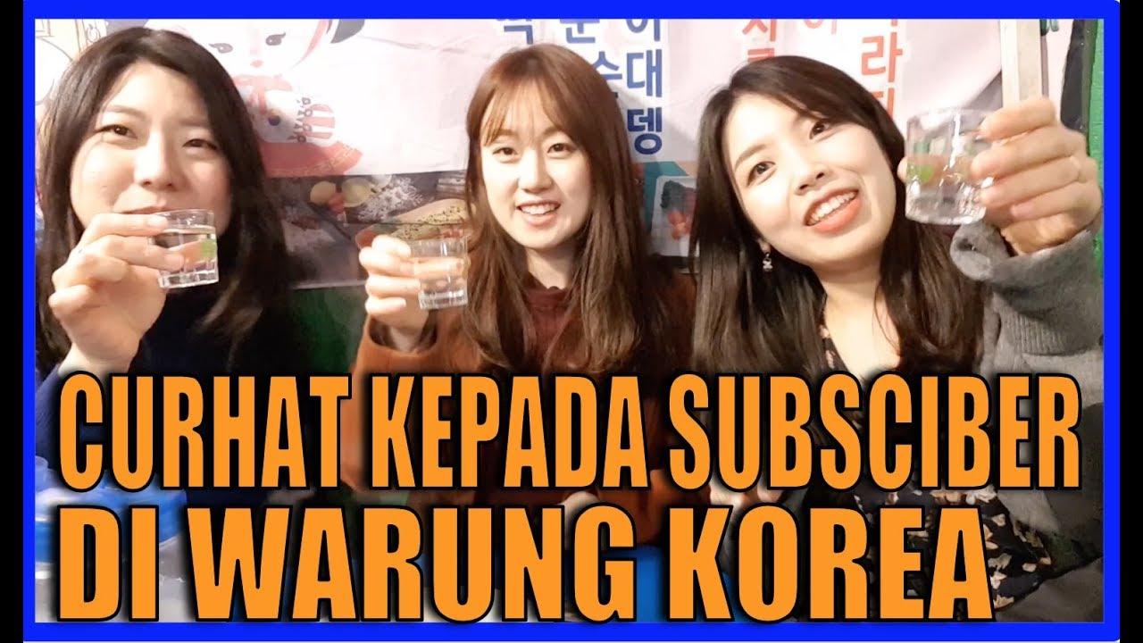 [Gak Mabuk ya!!]CURHAT KEPADA SUBSCRIBER DI WARUNG KOREA!!