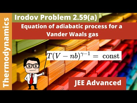 Equation of Adiabatic Process for a Vander Waals gas || Irodov Solution 2.59(a) || JEE Advanced