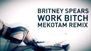 Britney Spears - Work Bitch (Mekotam Dubstep Remix) - Free Download