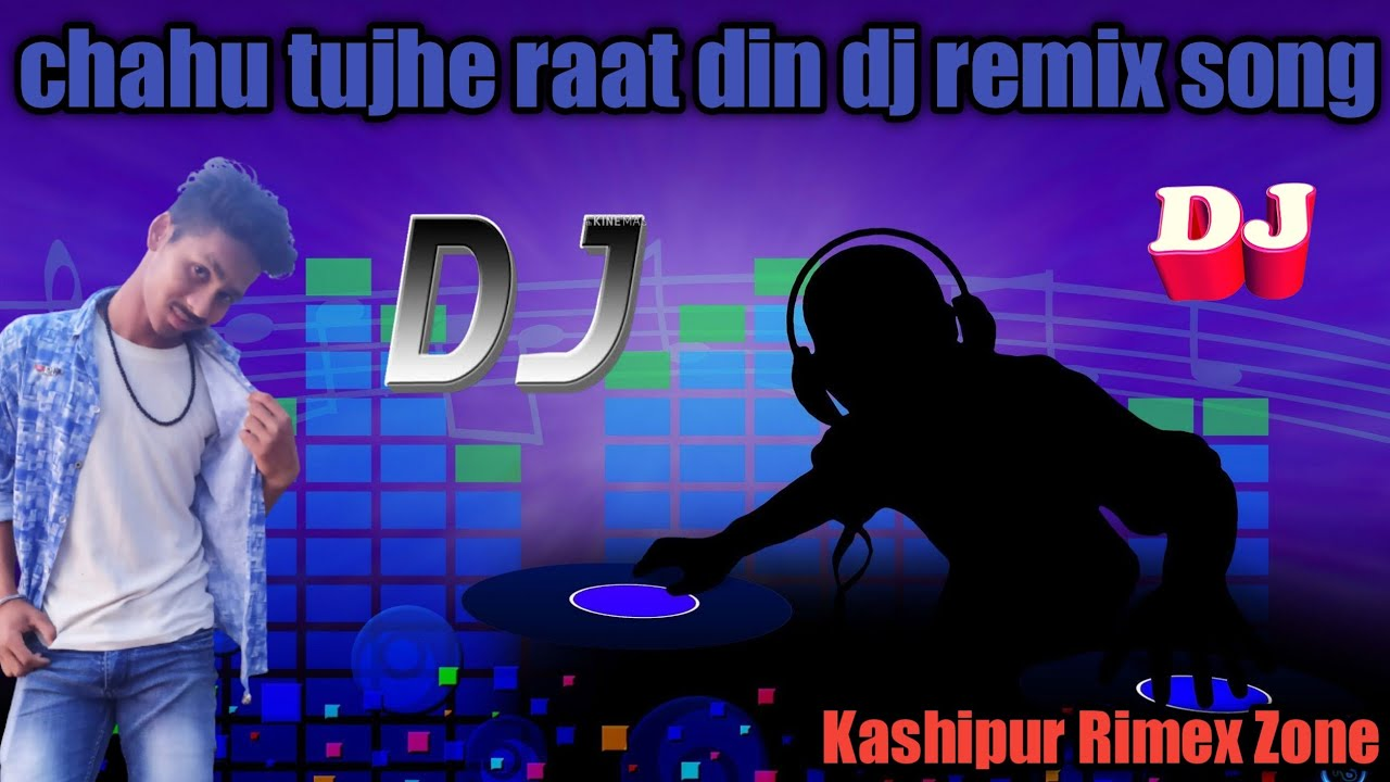 Cahu Tujhe Rat Din Dj Swadesh Kashipur