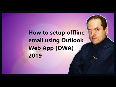 How To Setup Offline Email Using Outlook Web App (OWA) 2019