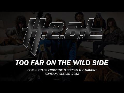 H.E.A.T - Too Far On The Wild Side (Lyrics)