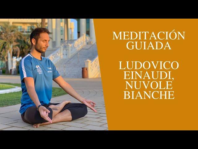 Meditación guiada Ludovico Einaudi, Nuvole Bianche, por Tony Rham