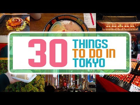 30 THINGS TO DO IN TOKYO - WATCH BEFORE YOU GO