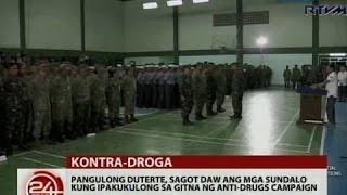 24 oras pang duterte sagot daw ang mga sundalo kung ipakukulong sa gitna ng anti drugs campaign