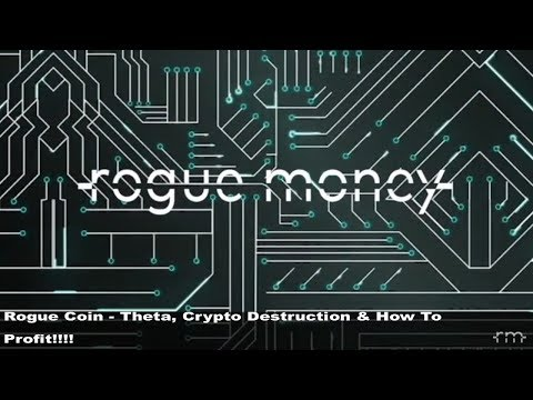 Rogue Coin: Theta, Crypto Destruction, & How to Profit!!! (03/19/2018)