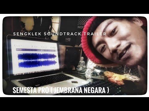 Trailer Sengklek Soundtrack Semesta Pro Jembrana Negara