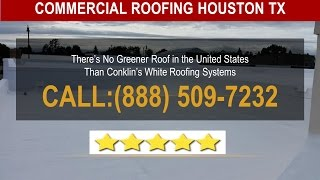 Commercial Roofing Houston TX |  White Roofing Systems