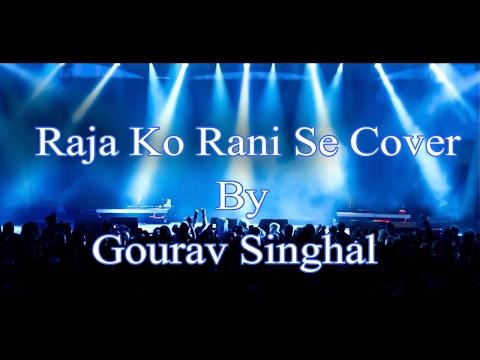 Raja ko Rani se Pyar Ho Gya | Fusion Cover | Gourav Singhal | Kumar Sanu | Manisha Koirala