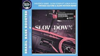 Maverick Sabre - Slow Down ft Jorja Smith (Slow Motion & Vintage Culture Oficial Remix) [Bass Boost]