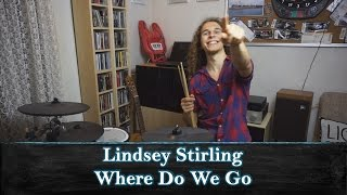 Where Do We Go - Lindsey Stirling feat. Carah Faye -  meets Drums (Cover/Remix)  - Brave Enough