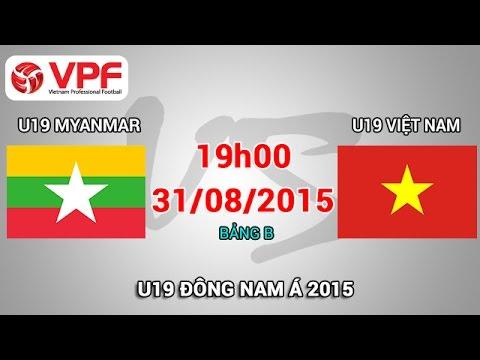 U19 Myanmar vs U19 Việt Nam – U19 Đông Nam Á | FULL