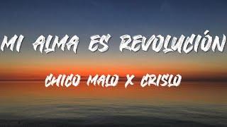 Chico Malo, Crislo - Mi alma es revolución (letra)