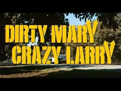 Грязная Мэри, сумасшедший Ларри   Dirty Mary Crazy Larry   Трейлер    1974